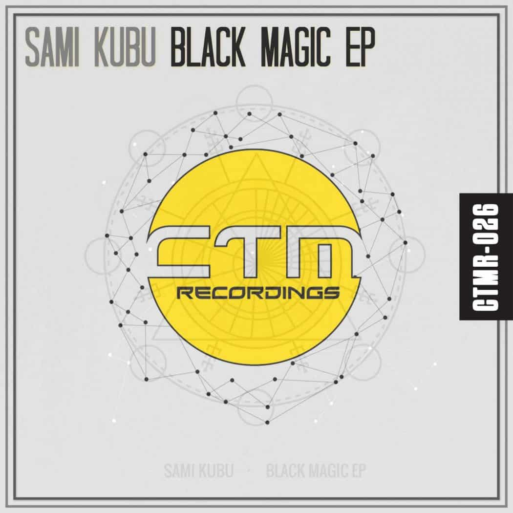 SAMI KUBI - BLACK MAGIC EP