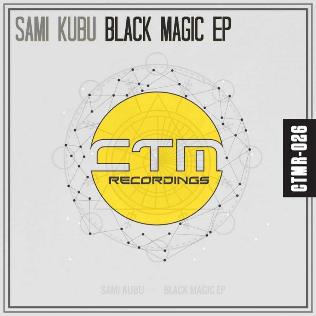 SAMI KUBI - BLACK MAGIC EP